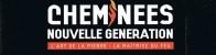 CHEMINEES NOUVELLE GENERATION